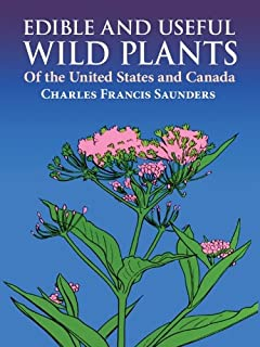 Edible and Useful Wild Plants of the United States and Canada