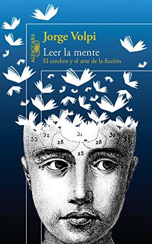 Leer la mente: El cerebro y el arte de la ficción (Spanish Edition)