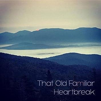 That Old Familiar Heartbreak