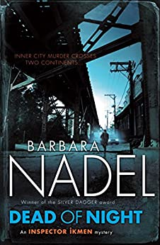 Dead of Night (Inspector Ikmen Mystery 14): A shocking and compelling crime thriller (Inspector Ikmen Series) by [Barbara Nadel]