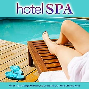 Hotel Spa: Music For Spa, Massage, Meditation, Yoga, Sleep Music, Spa Music & Sleeping Music