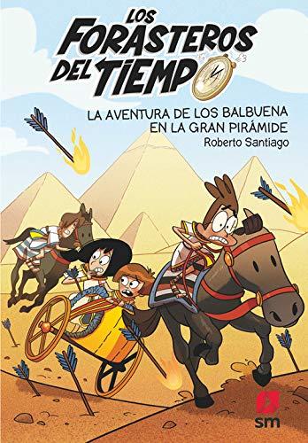 La aventura de los Balbuena en la gran pirámide: 7 (Los Forasteros del Tiempo)