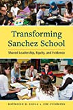 Transforming Sanchez School: Shared Leadership, Equity, and Evidence