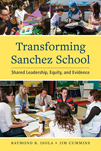 Compare Textbook Prices for Transforming Sanchez School: Shared Leadership, Equity, and Evidence 1 Edition ISBN 9781934000410 by Isola, Raymond R.,Cummins, Jim