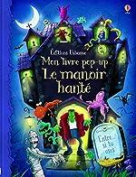 Le manoir hanté - Mon livre pop-up de Sam Taplin