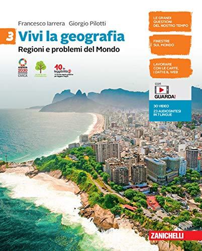 Vivi la geografia. Per la Scuola media. Con e-book. Con espansione online. Regioni e problemi del Mondo (Vol. 3)