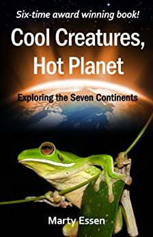 [Marty Essen]のCool Creatures, Hot Planet: Exploring the Seven Continents (Exploring Series) (English Edition)