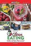 mixtipp: Clean Eating: Kochen mit dem Thermomix®
