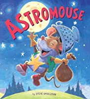 Astromouse: A Story About Pursuing Your Dreams (Storytime)