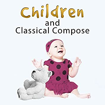 Children and Classical Composer– Music Fun, Happy Child, Fun with Classical Instruments, Smart Baby, Classical Music for Capable Babies, Mozart