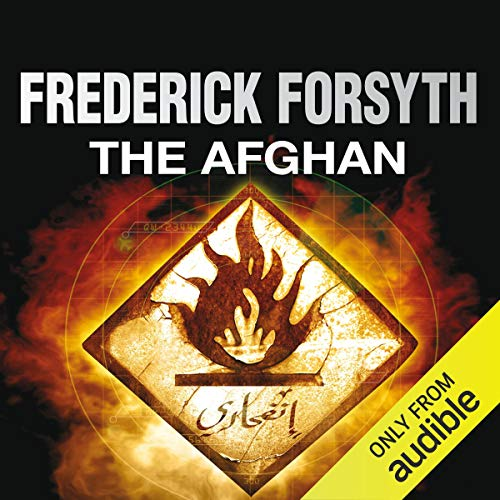 The Afghan                   By:                                                                                                                                 Frederick Forsyth                               Narrated by:                                                                                                                                 Steven Crossley                      Length: 10 hrs and 42 mins     230 ratings     Overall 4.3