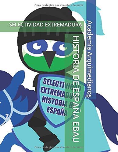 HISTORIA DE ESPAÑA EBAU: SELECTIVIDAD EXTREMADURA