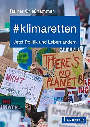 Buchseite und Rezensionen zu '#klimaretten: Jetzt Politik und Leben ändern' von Rainer Grießhammer