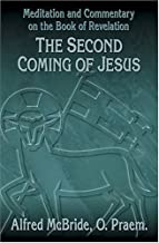 The Second Coming of Jesus: Meditation and Commentary on the Book of Revelation (Our Sunday Visitor's Popular Bible Study)