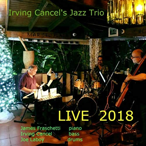 Live 2018 (feat. James Fraschetti & Joe Laboy)