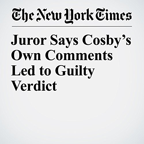 Juror Says Cosby's Own Comments Led to Guilty Verdict copertina