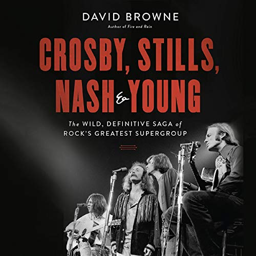 Crosby, Stills, Nash and Young     The Wild, Definitive Saga of Rock's Greatest Supergroup              By:                                                                                                                                 David Browne                               Narrated by:                                                                                                                                 Kevin T. Collins                      Length: 21 hrs and 43 mins     17 ratings     Overall 4.4