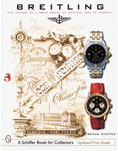 Breitling: The History of a Great Brand of Watches 1884 to the Present