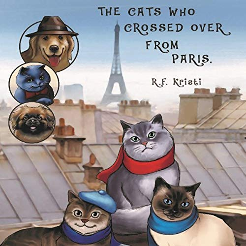 The Cats Who Crossed Over from Paris: Inca Cat Detective Series, Book 1