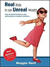 Real Kids in an Unreal World 2/e: Resilience and self-esteem in today's children