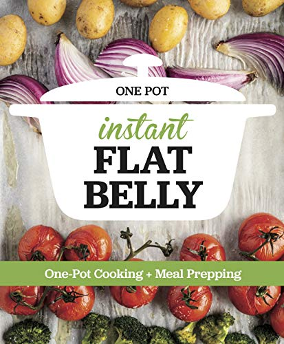 Instant Flat Belly: One Pot