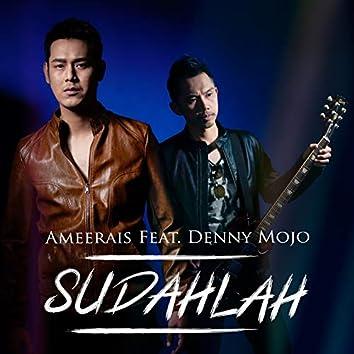 Sudahlah (feat. Denny Mojo)