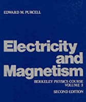 Electricity and Magnetism (Berkeley Physics Course)