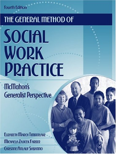 The General Method of Social Work Practice: McMahon's Generalist Perspective (4th Edition)