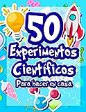 50 Experimentos científicos para hacer en casa: El libro de actividades para niños y Pequeños Científicos | +5 años | Libro de experimentos de ... alucinantes | física química biología
