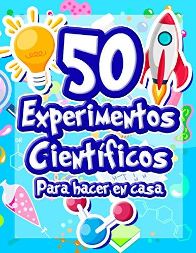 50 Experimentos científicos para hacer en casa: El libro de actividades para niños y Pequeños Científicos   +5 años   Libro de experimentos de ... alucinantes   física química biología