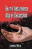 Es mi Naturaleza dijo el Escorpión