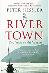 [River Town: Two Years on the Yangtze] [By: Peter Hessler] [1717-01-01] Broché