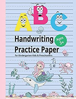 Handwriting Practice Paper for Kindergarten Kids & Preschoolers (Ages 3+): 120 Blank Writing Pages with Solid and Dotted L...