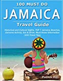 JAMAICA Travel Guide: Historical and Cultural Sights, TOP 7 Jamaica Beaches, Extreme Activity, Eat & Drink, Must Know Information (100 Travel Tips)