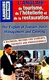 L'ANGLAIS DU TOURISME, DE L'HOTELLERIE ET DE LA RESTAURATION - Pocket - 01/01/1998