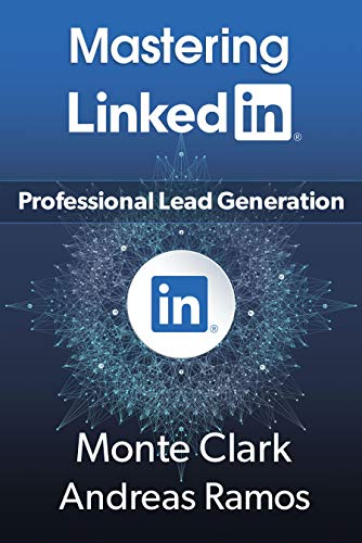 Mastering LinkedIn: For Professional Lead Generation (English Edition)