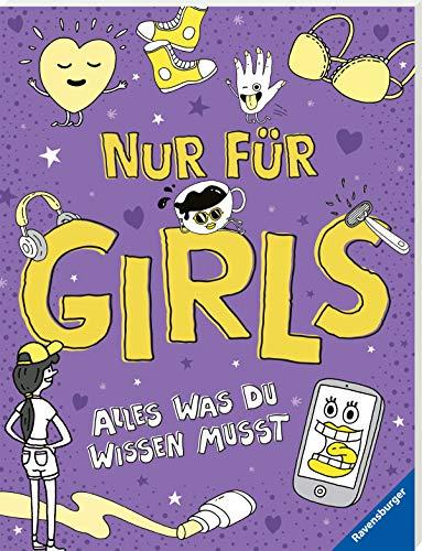 Nur für Girls: Alles was du wissen musst - ein Aufklärungsbuch für Mädchen ab 9 Jahren