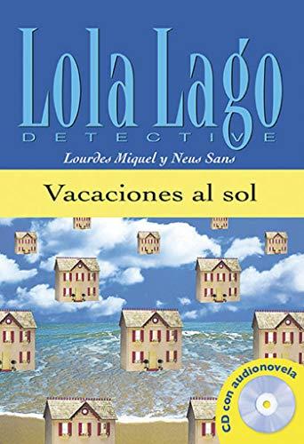 Vacaciones al sol. Serie Lola Lago. Libro + CD: Vacaciones al sol, Lola Lago + CD (Ele- Lecturas Gradu.Adultos)