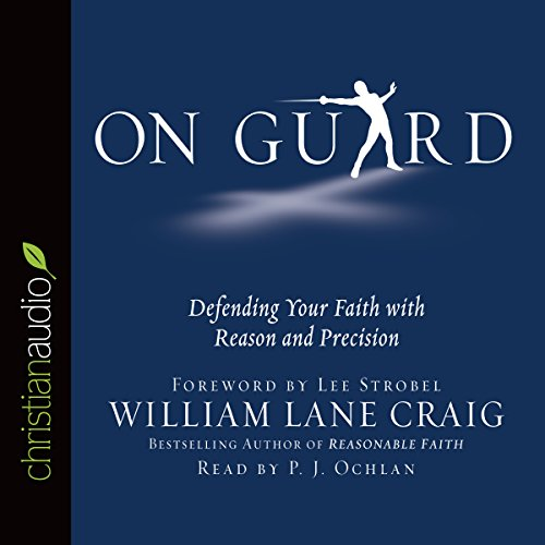 On Guard     Defending Your Faith with Reason and Precision              Written by:                                                                                                                                 William Lane Craig                               Narrated by:                                                                                                                                 P.J. Ochlan                      Length: 11 hrs and 20 mins     8 ratings     Overall 4.5