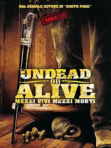 Undead or Alive - Mezzi vivi, mezzi morti