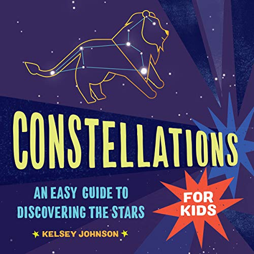 Constellations for Kids: An Easy Guide to Discovering the Stars Michigan