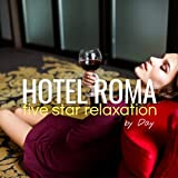 Hotel Roma by Day: Five Star Relaxation
