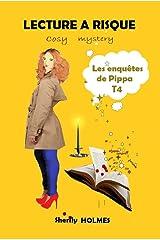 LECTURE A RISQUE: roman policier, cosy mystery, détente, suspense, humour (Les enquêtes de Pippa t. 4) Format Kindle