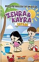 Zehra ve Kayra; Tatilde