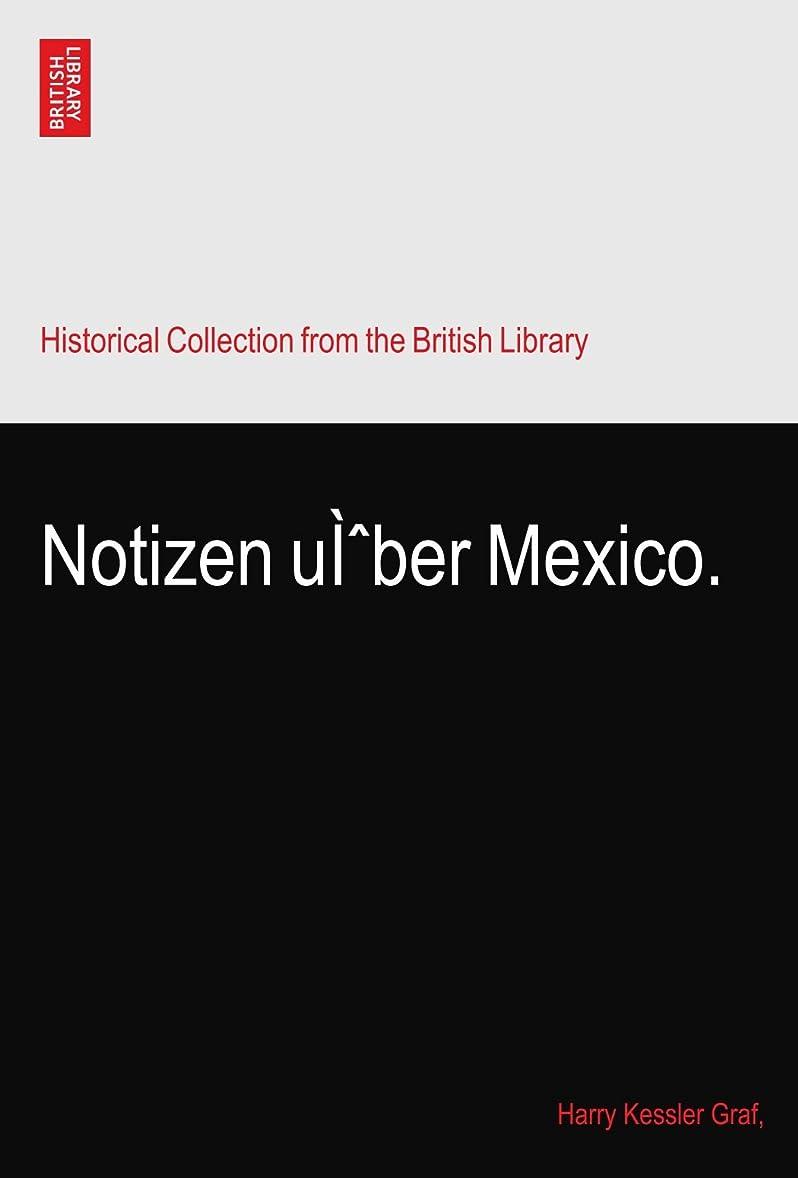 カラスクロス教育学Notizen uì?ber Mexico.