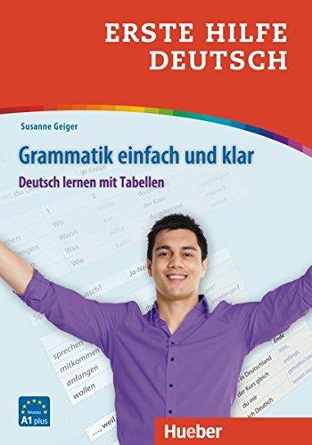 Erste Hilfe Deutsch – Grammatik einfach und klar: Deutsch lernen mit Tabellen / Buch