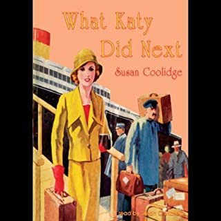What Katy Did Next                   By:                                                                                                                                 Susan Coolidge                               Narrated by:                                                                                                                                 Susan O'Malley                      Length: 5 hrs and 58 mins     9 ratings     Overall 3.9