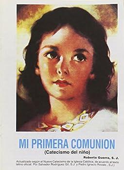Mi Primera Comunion  Catecismo del nino  Spanish Edition