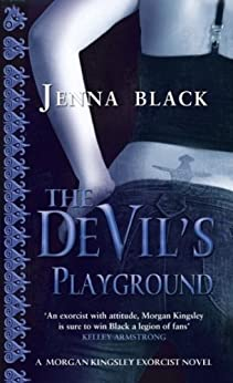 The Devil's Playground: Number 5 in series (Morgan Kingsley Exorcist) by [Jenna Black]