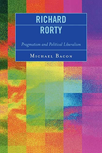 Richard Rorty: Pragmatism and Political Liberalism
